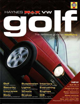 Volkswagen Golf The Definitive Guide To Modifying (Haynes Max Power)