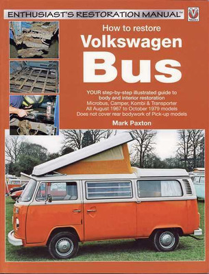 How to Restore Volkswagen Bus - Enthusiast's Restoration Manual