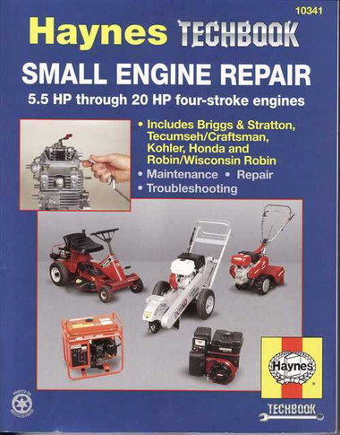 The Haynes Small Engine Repair Manual 5.5 HP - 20 HP Four-Stroke Engines