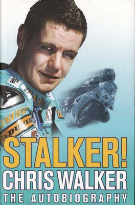 Stalker! Chris Walker The Autobiography