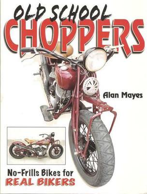 Old School Choppers