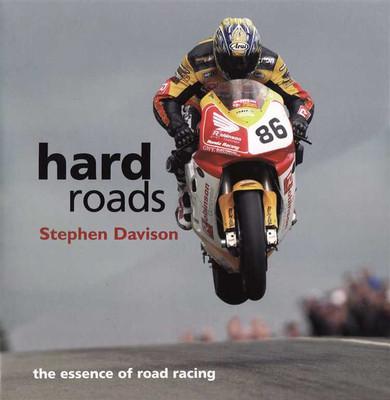 Hard Roads: The Essence Of Road Racing