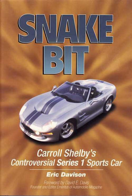 Snake Bit: Carroll Shelby's Controversial Series 1 Sports Car