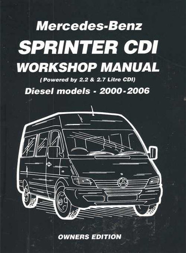 mercedes benz sprinter 2 2   2 7 litre cdi  diesel 2000 2006 workshop ma 2006 mercedes c230 service manual Mercedes-Benz C230 Owner's Manual