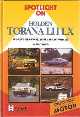 Spotlight On Holden Torana LH - LX: The Guide For Owners, Buyers and Enthusiasts