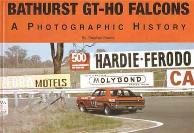 Bathurst GT - HO Falcon: A Photographic History (Soft Cover Book)