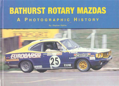 Bathurst Rotary Mazdas: A Photographic History (Soft Cover Book)