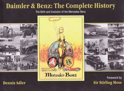 Daimler & Benz: The Complete History - The Birth And Evolution of The Merced