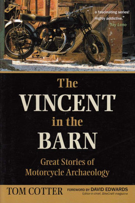 The Vincent in the Barn: Great Stories of Motorcycle Archeology