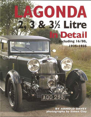 Lagonda 2, 3 & 3.5 Litre In Detail Including 16|80 1925- 1935