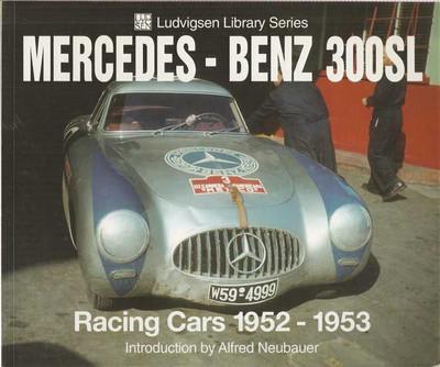Mercedes - Benz 300SL: Racing Cars 1952 - 1953