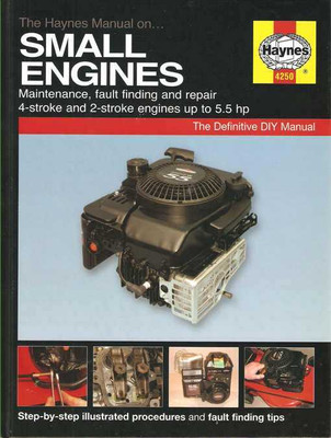The Haynes Small Engines Manual