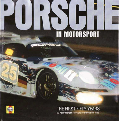 Porsche In Motorsport: The First Fifty Years