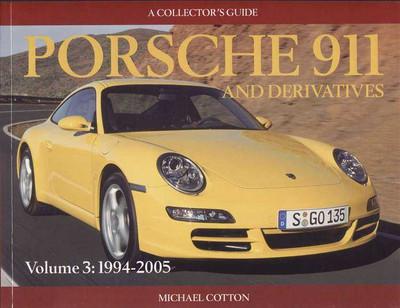 Porsche 911 and Derivatives 1994 - 2005 (Vol. 3)
