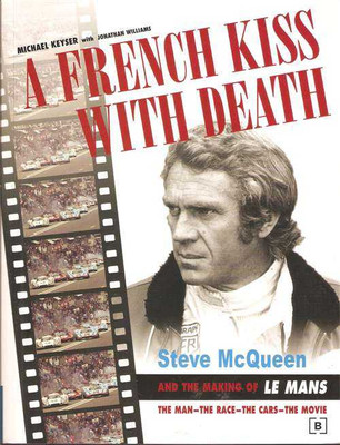 A French Kiss With Death: Steve McQueen and the Making of Le Mans