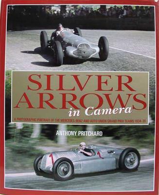 Silver Arrows in Camera 1934 - 1939