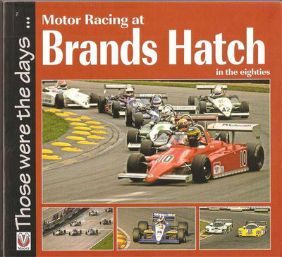 Motor Racing at Brands Hatch in the Eighties: Those Were The Days...