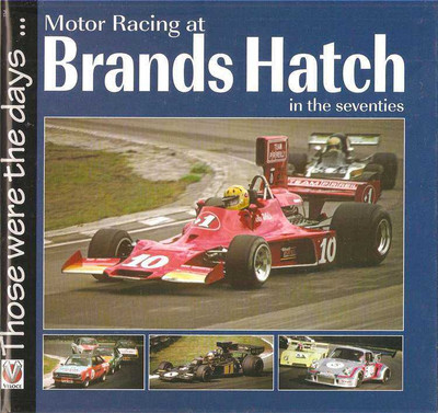 Motor Racing at Brands Hatch in the Seventies: Those Were The Days...