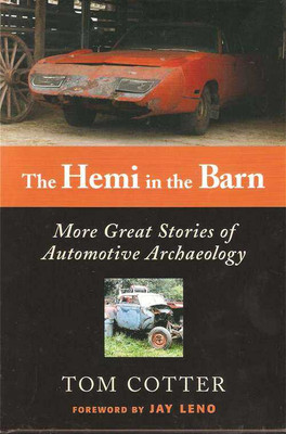 The Hemi In The Barn: More Great Stories of Automotive Archeology