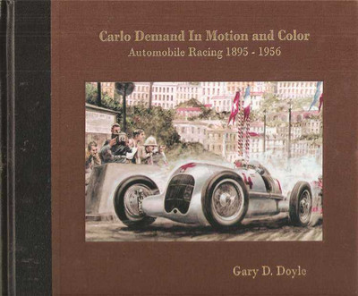Carlo Demand In motion and Color: Automobile Racing 1985 - 1956