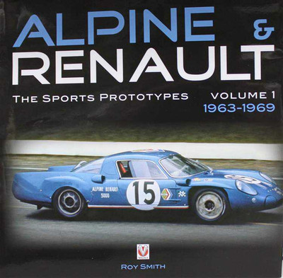 Alpine and Renault: The Sports Prototypes 1963 - 1969 (Vol. 1)