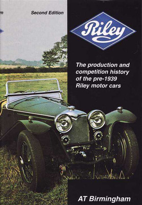 Riley: The Production and Competition History of the pre-1939 Riley Motor Cars