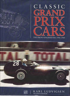 Classic Grand Prix Cars: The Front-Engined Era 1906 - 1960