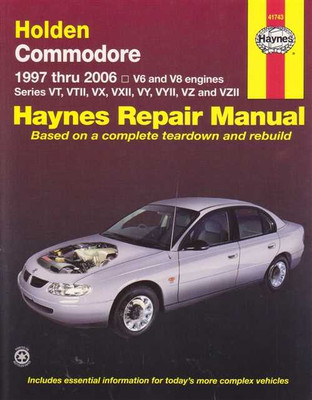 Holden Commodore VT, VX, VY, VZ Series V6 and V8 1997 - 2006 Workshop Manual