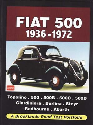 Fiat 500 1936 - 1972: A Brooklands Road Test Portfolio