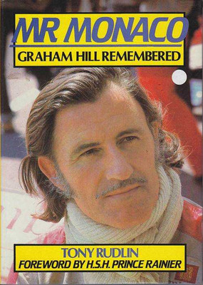Mr Monaco: Graham Hill Remembered (Signed by the Author)