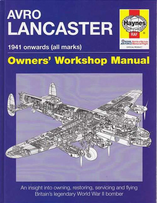 Avro Lancaster 1941 Onwards (all marks) Owners' Workshop Manual