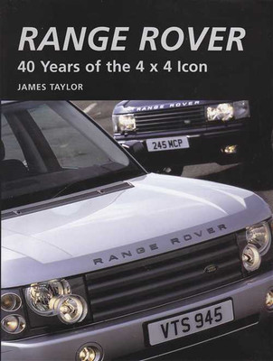 Range Rover: 40 Years of the 4 x 4 Icon