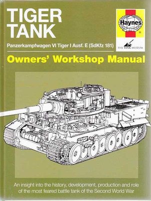 Tiger Tank Panzerkampfwagen VI Tiger I Ausf. E Owners' Workshop Manual