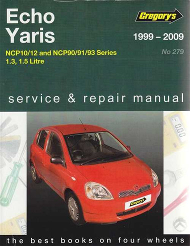 Toyota Echo and Toyota Yaris 1.3, 1.5 Litre 1999 - 2009 Workshop Manual