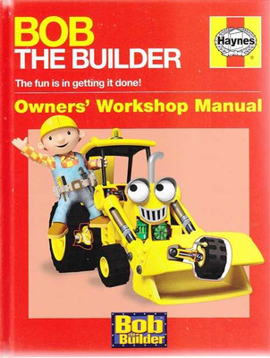 Bob The Builder Owners' Workshop Manual