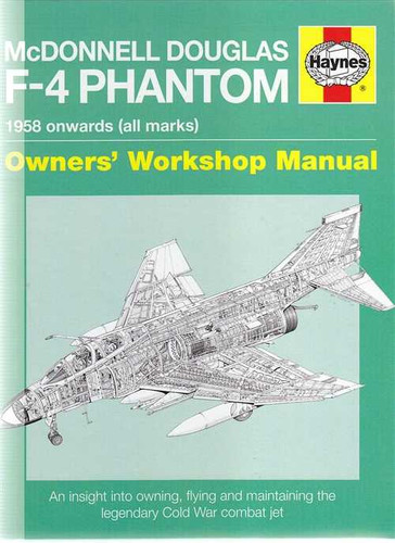 McDonnell Douglas F-4 Phantom 1958 onwards Owner's Workshop Manual