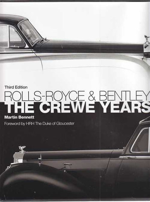Rolls-Royce and Bentley The Crewe Years (3rd edition)