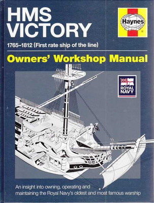 HMS Victory 1765 - 1812 (First Rate Ship of the line) Owners' Workshop Manual