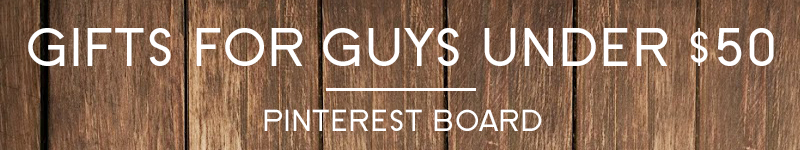 Gifts for Guys under $50 - Pinterest