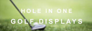 Hole in One Golf Displays