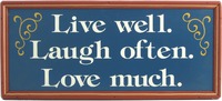 Live Well Laugh Often Love Much Sign with frame