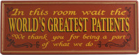 Waiting Room Sign | World's Greatest Patients Plaque | With Frame