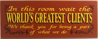 Waiting Room Sign | World's Greatest Clients Plaque | Office Decor