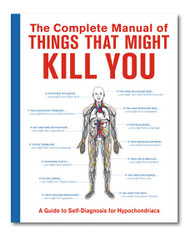Complete Manual of Things That Might Kill You.  Over 300 diseases listed with description and symptoms.