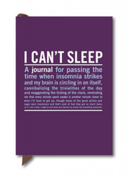 I Can't Sleep Mini Inner-Truth Journal. 2012 edition by Knock Knock. Includes over 160 pages, 70 lined pages for writing, and 70 quotes on the topic of insomnia and sleep. It also includes a great ribbon page marker to help keep track of where you left off. Great gift for anyone having a hard time sleeping.