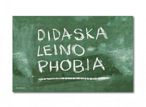 Inside Page: Didaskaleinophobia- Fear of school.