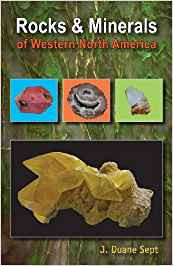 Rocks & Minerals of Western North America - J. Duane Sept