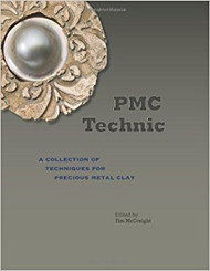 PMC Technic: A Collection of Techniques for Precious Metal Clay - Tim McCreight