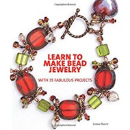 Learn to Make Bead Jewelry with 35 Fabulous Projects - Lynn Davy