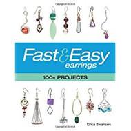 Fast & Easy Earrings - Erica Swanson